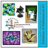 2010 JMM Exhibition of Mathematical Art, , 0980219183