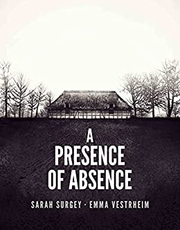 A Presence of Absence (The Odense Series Book 1) (English Edition) por [Surgey, Sarah, Vestrheim, Emma]
