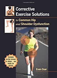 Corrective Exercise Solutions to Common Shoulder and Hip Dys