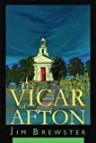 The Vicar of Afton, Jim Brewster, 0595256597