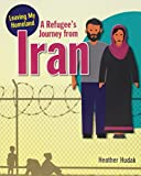 img - for A Refugee's Journey from Iran (Leaving My Homeland) book / textbook / text book