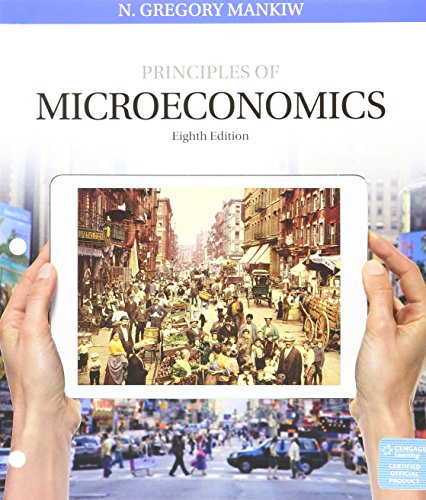 Bundle: Principles of Microeconomics, Loose-leaf Version, 8th + Aplia, 1 term Printed Access Card