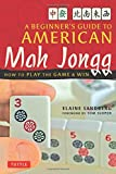 Beginner's Guide to American Mah Jongg: How to Play the Game & Win