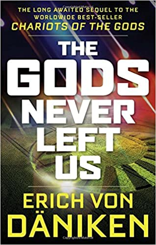 The gods never left us the long awaited sequel to the worldwide the gods never left us the long awaited sequel to the worldwide best seller chariots of the gods erich von daniken 9781632651198 amazon books fandeluxe Image collections