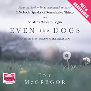 Even the Dogs Audiobook