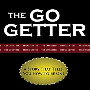 The Go-Getter: A Story That Tells You How to Be One Hörbuch