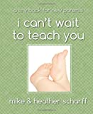 I Can't Wait to Teach You, Mike Scharff and Heather Scharff, 149497696X