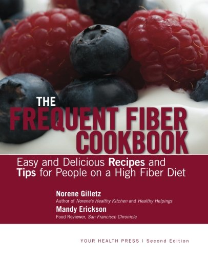 The Frequent Fiber Cookbook: Easy and Delicious
