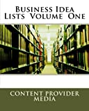 Business Idea Lists Volume One, Content Provider Media, 1466404957