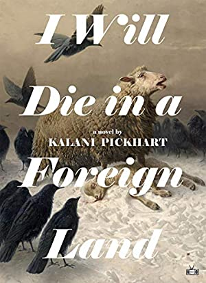 I Will Die in a Foreign Land by Jocelyn Nicole Johnson.
