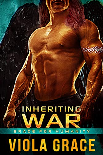 Inheriting War (Brace for Humanity Book 6)