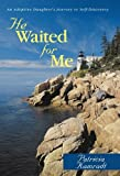 He Waited for Me, Patricia Kamradt, 1450253040