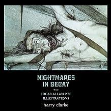 Nightmares in Decay: The Edgar Allan Poe Illustrations of Harry Clarke
