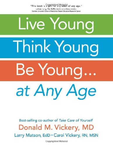 Live Young, Think Young, Be Young: . . . At Any Age pdf epub