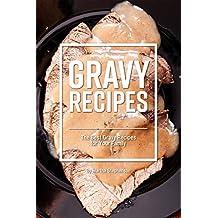 Gravy Recipes: The Best Gravy Recipes for Your Family