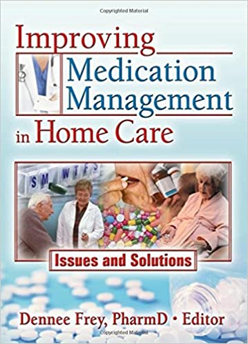 Improving Medication Management in Home Care: Issues and Solutions