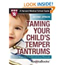 Taming Your Child's Temper Tantrums (Harvard Medical School Guides)