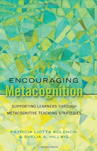 Encouraging Metacognition: Supporting Learners through Metacognitive Teaching Strategies (Educational Psychology) 1st printing edition by Kolencik, Patricia Liotta, Hillwig, Shelia A. (2011) Paperback
