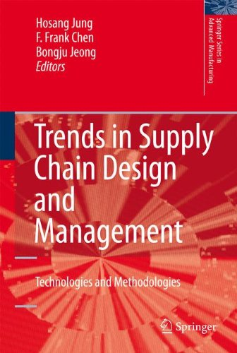 Supply Chain Design - Trends in Supply Chain Design and Management: Technologies and Methodologies (Springer Series in Advanced Manufacturing)