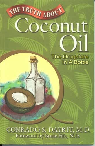 The Truth About Coconut Oil: The Drugstore in a Bottle