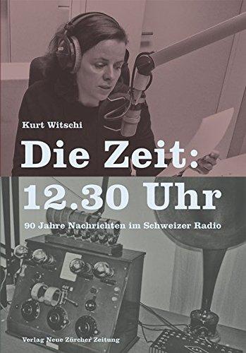 die-zeit-12-30-uhr-90-jahre-nachrichten-im-schweizer-radio