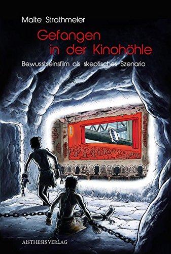 Gefangen in der Kinohöhle: Bewusstseinsfilm als skeptisches Szenario