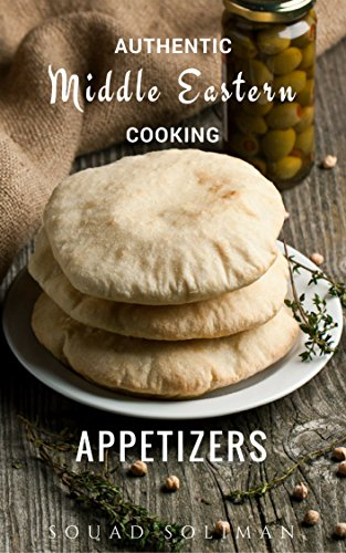 Appetizers (Mezza) (Authentic Middle Eastern Cooking) by Souad Soliman