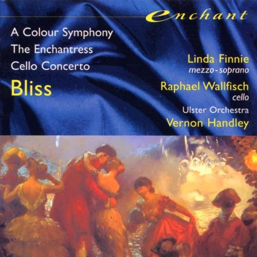 Bliss: A Colour Symphony / Cello Concerto / The Enchantress