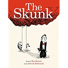 The Skunk: A Picture Book (Ala Notable Children's Books. Younger Readers (Awards))