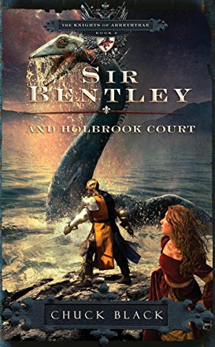 Sir Bentley and Holbrook Court (The Knights of Arrethtrae)
