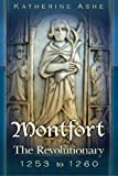 Montfort: The Revolutionary 1253 to 1260