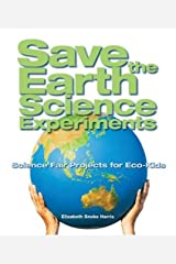 Save the Earth Science Experiments: Science Fair Projects for Eco-Kids by Elizabeth Snoke Harris (2009-01-06) Hardcover