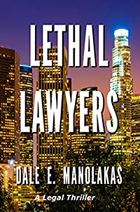 Lethal Lawyers by Dale E. Manolakas ebook deal