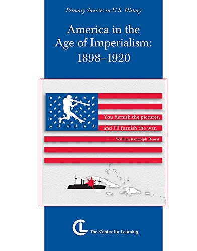 America and Age of Imperialism (1898-1920): Primary Sources in U.S. History (Curriculum Unit)