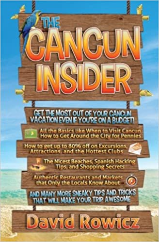 Get the Most out of your Cancun Vacation Even if youre on a Budget! The Cancun Insider