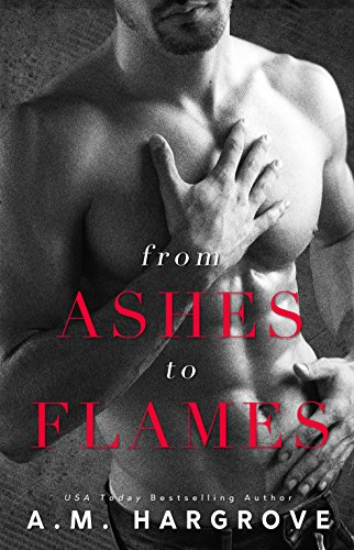 From Ashes To Flames (A West Brothers Novel  Book 1)