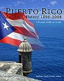 Puerto Rico an Oral H Istory 1898-2008, editor Barbara Tasch Ezratty, 0942929314