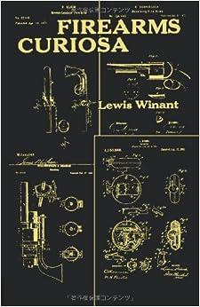 Firearms Curiosa by Lewis Winant 978-4871878715 DJVU EPUB