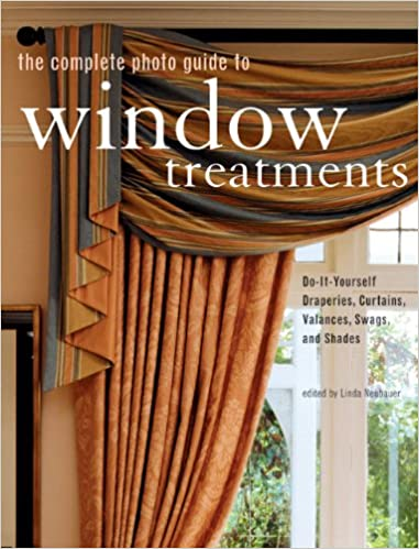 The Complete Photo Guide To Window Treatments DIY Draperies Curtains Valances Swags And Shades Linda Neubauer Amazon Books