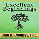 Excellent Beginnings: Biblical Studies 101, Course One | John R. Hargrove,Verna Hargrove