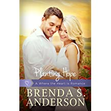Planting Hope (a Where the Heart Is romance, book 3)