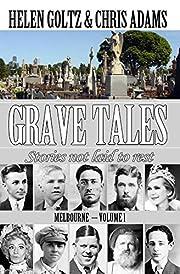 Grave Tales: Melbourne de Helen Goltz