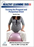 Training the Pregnant and Postpartum Client