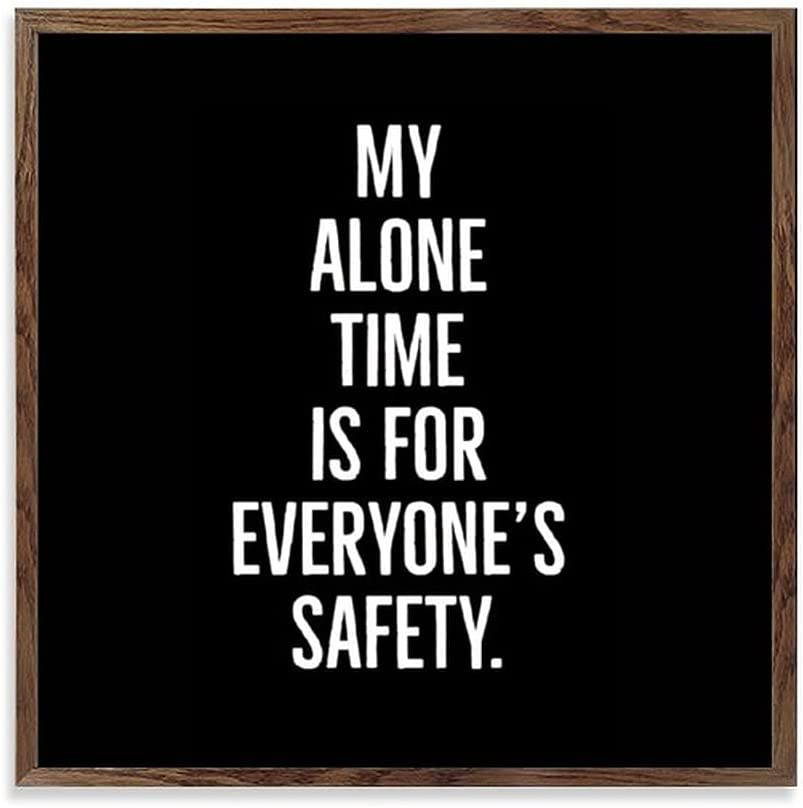 Square Wooden Wall Decor Sign My Alone Time is for Everyone's Safety Wood Framed Signs for Home Wall Art Hanging Sign Decoration for Bedroom 12