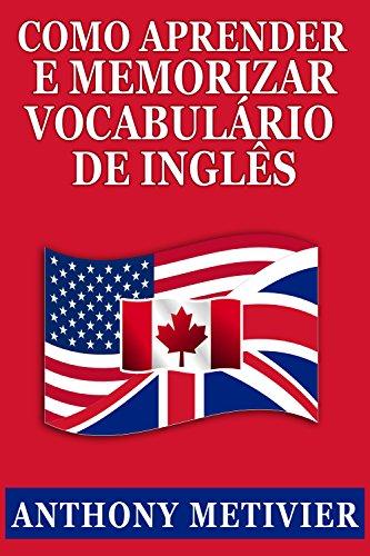 Como Aprender E Memorizar Vocabulário De Inglês: Usando Um Palácio da Memória Especificamente Projetado Para A Língua Inglesa