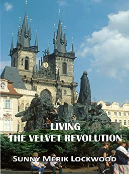 Living the Velvet Revolution by [Lockwood, Sunny]