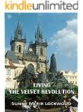 Living the Velvet Revolution