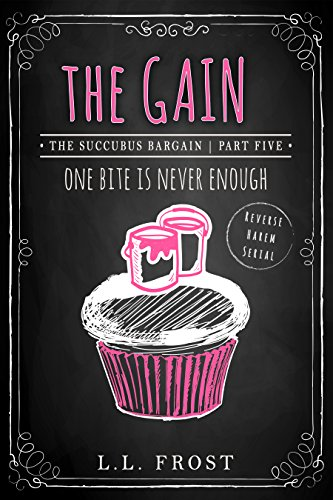 The Gain: Succubus Bargain Part 5 (Succubus Harem)