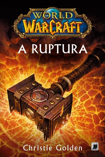 World of Warcraft. A Ruptura