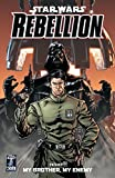 My Brother, My Enemy (Star Wars: Rebellion, Vol. 1)